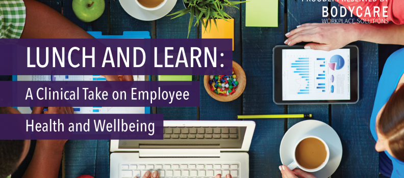 Lunch and Learn – A Clinical Take On Employee Health And Wellbeing