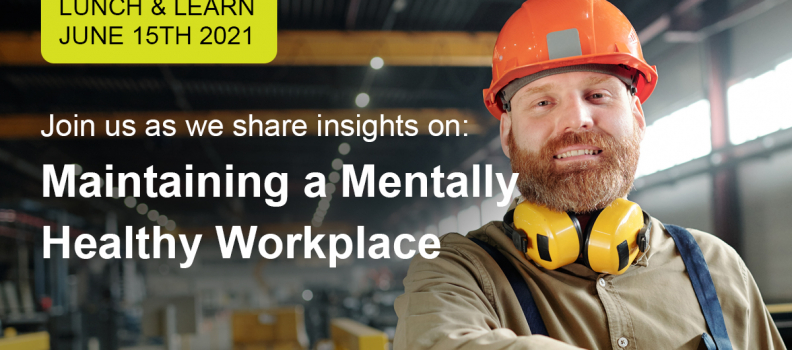 Lunch and Learn – Sharing Insights into Maintaining a Mentally Healthy Workplace