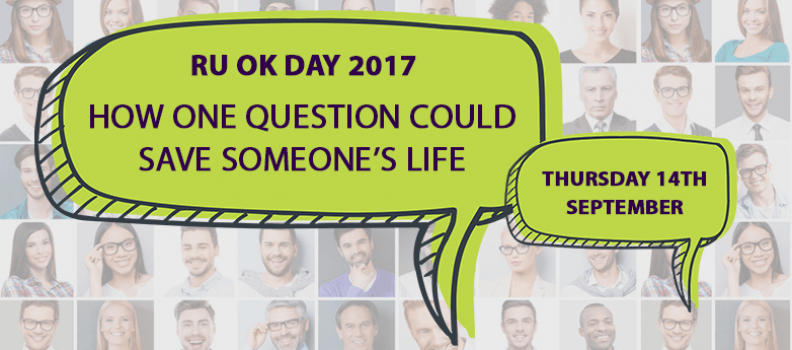 RU OK Day 2017 – How one question could save someone's life